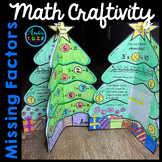 "Missing Factors ""Unknown Factors"" - Christmas Math Craftivity"
