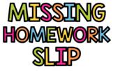 Missing Homework Slip