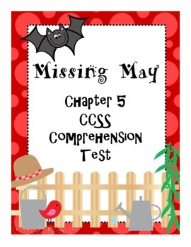 Missing May Common Core Comprehension Test Chapter 5