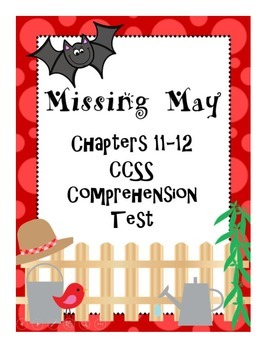 Missing May Common Core Comprehension Test Chapters 11-12