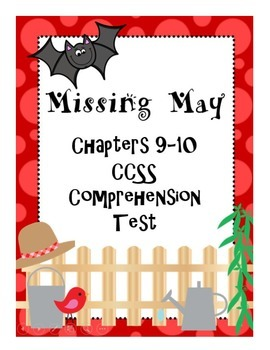 Missing May Common Core Comprehension Test Chapters 9-10