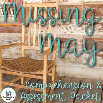 Missing May Comprehension and Assessment Bundle