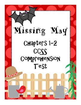 Missing May Common Core Comprehension Test Chapters 1-2