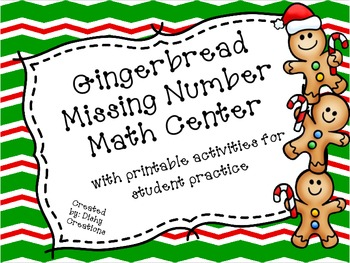 Missing Number Gingerbread Math Center and Printables