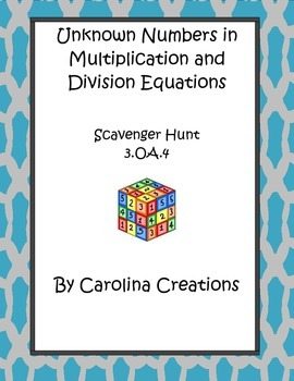 Missing Numbers in Equations Scavenger Hunt 3.OA.4 Third G