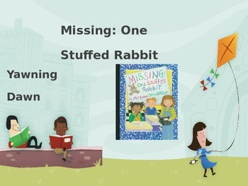 Missing: One Stuffed Rabbit / Yawning Dawn