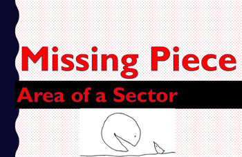 Missing Piece book: Area of a Sector and Wanted Poster Activity