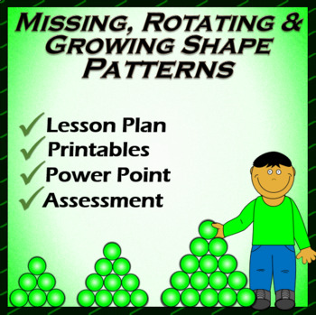 Missing, Rotating & Growing Shape Patterns: Lesson, Power Point & Printable Pack