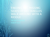 Missing Side Length of Rectangles Walk Around or Gallery Walk Riddle