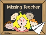 Missing Teacher {Low Prep Resources}
