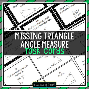 Missing Triangle Angle Measure: 24 Task Cards