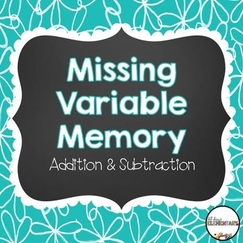 Missing Variable Memory for Addition and Subtraction