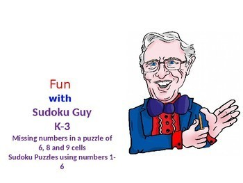 Fun with Sudoku Guy (K-gr3, LESSON 3): Missing numbers in 6,8,&9 patterns