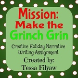 Mission: Make the Grinch Grin Creative Writing Assignment