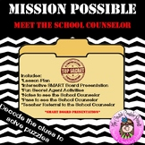 Mission Possible: Meet the School Counselor Introduction G