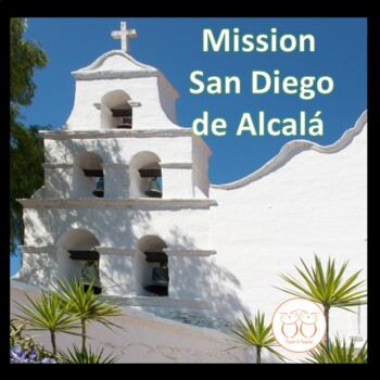 Mission San Diego de Alcala - Informational Text & Bloom's Taxonomy Activities