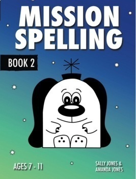 Mission Spelling Book 2: A Crash Course To Succeed In Spelling With Phonics 7-11
