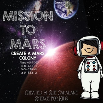 Mission to Mars! Create a Mars Colony {Aligns with NGSS  3-5--ETS1-1,2, & 3 }