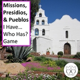 Missions , Presidos and Pueblos I Have Who Has? Game