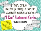 """Mississippi College & Career Readiness """"I Can"""" statements- Math 3rd Grade"""