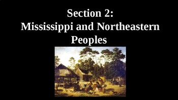 Mississippi and Northeastern Peoples PowerPoint