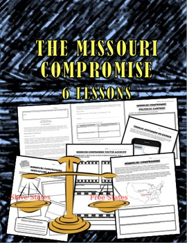 US History: Missouri Compromise 6 Lesson Packet