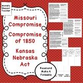 Missouri Compromise, Compromise of 1850, Kansas Nebraska Act