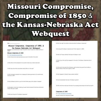 Missouri Compromise, Compromise of 1850, and the Kansas-Nebraska Act