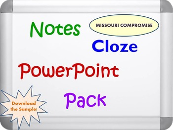 Missouri Compromise Pack (PPT, DOC, PDF)
