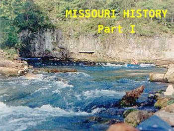 Missouri History PowerPoint - Part I
