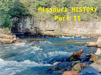 Missouri History PowerPoint - Part II