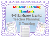 Missouri Learning Standards, 6-8 Engineering  Planning & Tracking