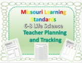 Missouri Learning Standards, 6-8 Life Science Planning & Tracking