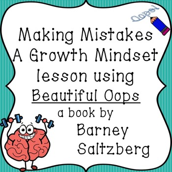 Mistakes - A Growth Mindset lesson using  Beautiful Oops by Barney Saltzberg