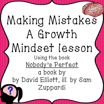 Mistakes - A Growth Mindset lesson using Nobody's Perfect