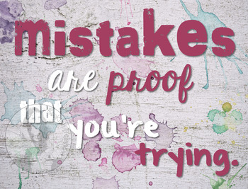 Mistakes Are Proof That You're Trying - Encouragement - Motivational Poster