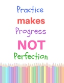 Practice Makes Progress NOT Perfection Classroom Decor Poster