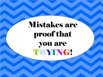 """""""Mistakes are proof that you are trying"""""""