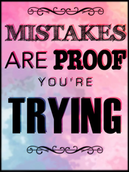 Mistakes are proof you're trying Poster