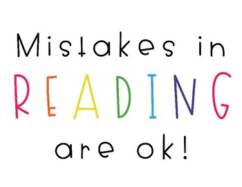 Mistakes in READING are ok!