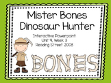 Mister Bones Dinosaur Hunter, Interactive Powerpoint, 2008 Reading Street