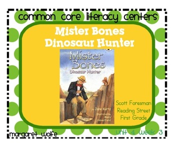 Mister Bones Dinosaur Hunter Unit 4 Week 3 Rdg St Common Core Literacy Centers