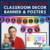 Inspirational Class Decor, Banner, Posters & Mister Rogers' Beautiful Day Quotes