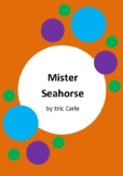 Mister Seahorse by Eric Carle - 6 Worksheets