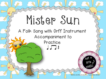 Mister Sun--A Folk Song w/ Orff instrument accompaniment {