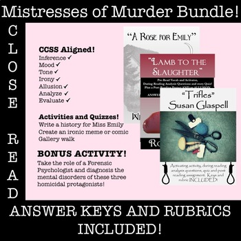 Mistresses of Murder: Trifles, Rose for Emily, and Lamb to the Slaughter  BUNDLE