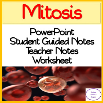 Mitosis PowerPoint, Guided Notes, and Worksheet.