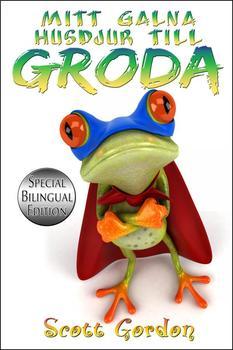 Mitt Galna Husdjur Till Groda (Bilingual Swedish and English)