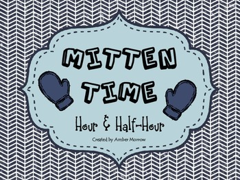 Mitten Time: Telling Time to the Hour and Half-Hour