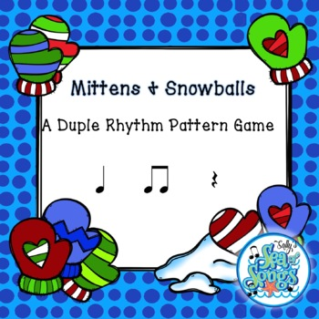 Mittens & Snowballs - Duple Rhythm Patterns - Rhythm Game Koosh Ball Level 1
